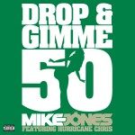 Drop & Gimme 50 [feat. Hurricane Chris] (2-track DMD Single)详情