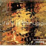 Life's a Struggle(高音质)
