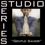 Gentle Savior [Studio Series Performance Track]详情