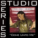Come Unto Me [Studio Series Performance Track]详情