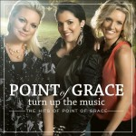 Turn Up The Music: The Hits Of Point Of Grace详情