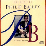 The Best Of Philip Bailey - A Gospel Collection详情