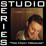 Too Many Miracles [Studio Series Performance Track]详情