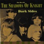 Dark Sides: The Best Of The Shadows Of Knight (US Release)详情