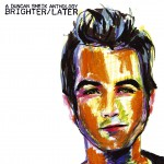 Brighter/Later: A Duncan Sheik Anthology详情