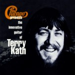 Chicago Presents The Innovative Guitar Of Terry Kath (US Release)
