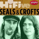 Rhino Hi-Five: Seals & Crofts (US Release)详情