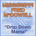 Drop Down Mama (The Blues Roll On) (US Release)详情