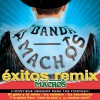 Banda Machos (W) Tres Minutos (Remix) 试听