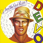 Q: Are We Not Men? A: We Are Devo!详情
