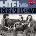 Rhino Hi-Five: Crosby, Stills & Nash详情