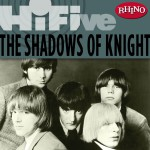 Rhino Hi-Five: The Shadows of Knight详情