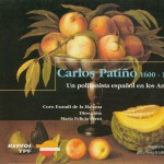 Carlos Patiño (1600-1675): Spanish Polyphony in the Andes详情