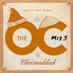 The O.C. Mix 3 Have A Very Merry Chrismukkah (U.S. Version)详情