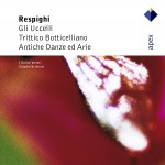 Respighi : Ancient Airs & Dances Suites Nos 1, 3 & Orchestral Works - Apex详情