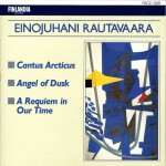 Rautavaara : Cantus Arcticus, Angel Of Dusk, A Requiem In Our Time详情