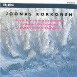 Kokkonen : Music for String Orchestra, Sinfonia da Camera, '...durch einen Spieg详情