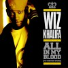 Wiz Khalifa All In My Blood [Pittsburgh Sound] [Radio Edit] 试听
