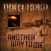 Disturbed Another Way To Die 试听
