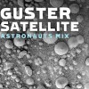 Guster Satellite [The Astronauts Radio Remix] 试听