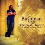 Bushman Sings The Bush Doctor: A Tribute To Peter Tosh详情