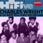 Rhino Hi-Five: Charles Wright & the Watts 103rd St. Rhythm Band详情