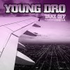 Young Dro Take Off [feat. Yung L.A.] (Amended Album Version) 试听