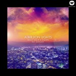 A Million Lights (feat. Zoë Badwi) (The Remixes)详情