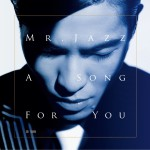 Mr. Jazz_A Song For You详情