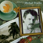 The Best Of Michael Franks: A Backward Glance详情