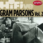 Rhino Hi-Five: Gram Parsons [Vol. 2]详情