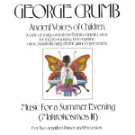 George Crumb: Ancient Voices Of Children/Music For A Summer Evening详情