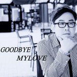 Good Bye My Love(单曲)详情