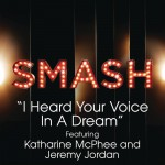 I Heard Your Voice In A Dream (SMASH Cast Version) [feat. Katharine McPhee & Jer详情
