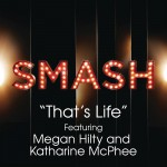 That's Life (SMASH Cast Version) [feat. Megan Hilty & Katharine McPhee]详情