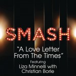 A Love Letter From The Times (SMASH Cast Version) [feat. Liza Minnelli with Chri
