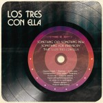 Something Old, Something New, Something For Everybody That´s Los Tres Con Ella详情