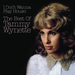 I Don't Wanna Play House: The Best Of Tammy Wynette详情
