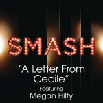 A Letter From Cecile (SMASH Cast Version) [feat. Megan Hilty]详情