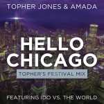 Hello Chicago (Topher's Festival Mix)详情