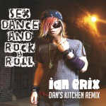 Sex, Dance and Rock & Roll (Lose It) [Dan's Kitchen Remix]详情