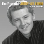 The Essential Jerry Lee Lewis [The Sun Sessions]详情