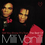 Girl You Know It's True - The Best Of Milli Vanilli详情