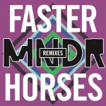 Faster Horses (Remixes)详情