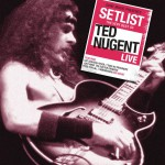 Setlist: The Very Best Of Ted Nugent Live详情