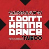 Alex Gaudino I Don't Wanna Dance (Radio Edit Instrumental) 试听