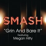 Grin And Bare It (SMASH Cast Version) [feat. Megan Hilty]