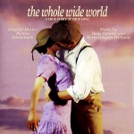 The Whole Wide World: A True Story of True Love (Original Motion Picture Soundtr试听