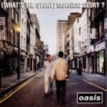 (What's the Story) Morning Glory? [Deluxe Edition]试听