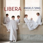 Angels Sing: Libera in America试听